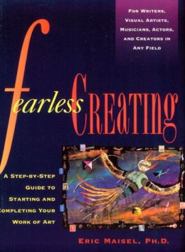 Fearless Creating: Starting and Completing Your Work of Art