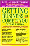 Getting Business to Come to You, 2nd Edition: A Complete Do-It-Yourself Guide to Attracting All the Business You Can Handle
