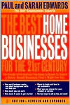The Best Home Business for the 21st Century: The Inside Information You Need to Know to Select a Home-Based Business That's Right for You