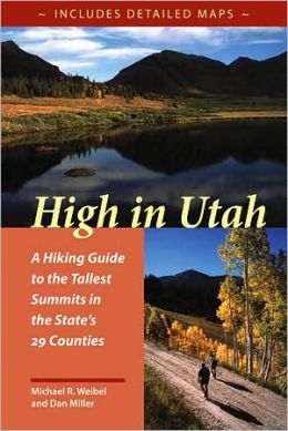 High in Utah: A Hiking Guide to the Tallest Peak in Each of the State's Twenty-Nine Counties