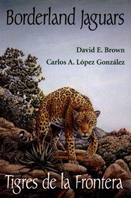 Borderland Jaguars: Tigres de la Frontera
