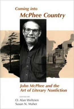 Coming into McPhee Country: John McPhee & The Art of Literary Nonfiction