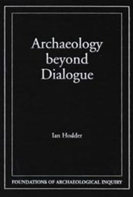 Archaeology Beyond Dialogue
