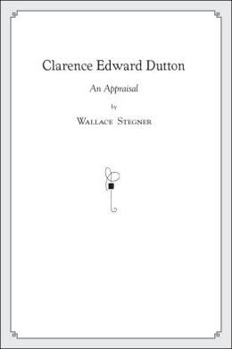 Clarence Edward Dutton: An Appraisal