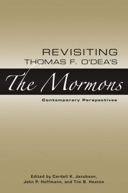 Revisiting Thomas F. O Deas The Mormons: Contemporary Perspectives