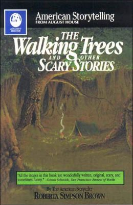 The Walking Trees and Other Scary Stories