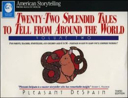 Twenty-Two Splendid Tales to Tell from Around the World