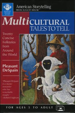 Multicultural Tales to Tell: Twenty Concise Folktales from around the World