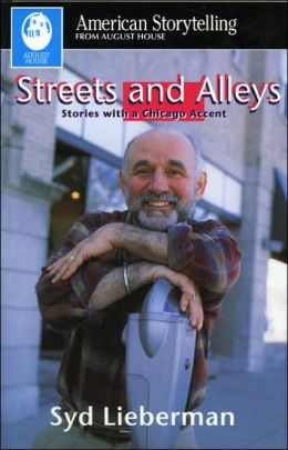 Streets and Alleys: Stories with a Chicago Accent