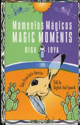 Momentos Magicos: Tales from Latin America Told in English and Spanish