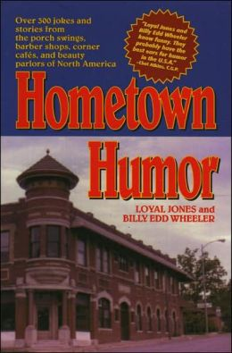 Hometown Humor: Over 300 Jokes and Stories from the Porch Swings, Barber Shops, Corner Cafes, and Beauty Parlors of America