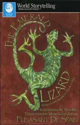 The Emerald Lizard: Fifteen Latin American Tales to Tell in English and Spanish