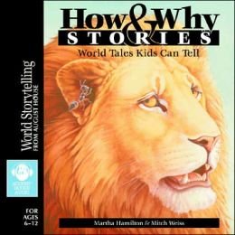 How and Why Stories: World Tales Kids Can Tell