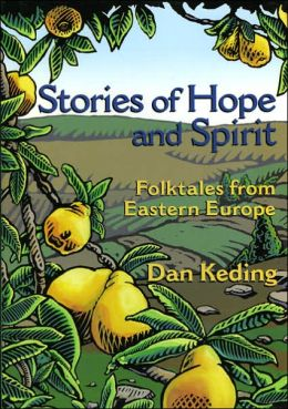 Stories of Hope and Spirit: Folktales from Eastern Europe