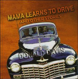 Mama Learns to Drive: Stories That Celebrate Mothers
