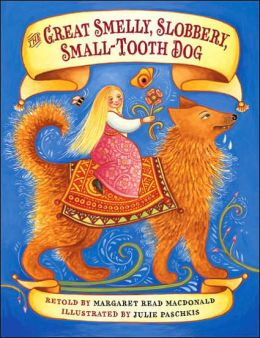 The Great Smelly, Slobbery, Small-Tooth Dog: A Folktale from Great Britain