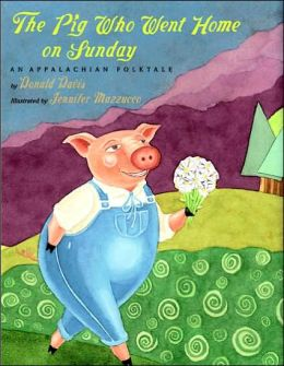 Pig Who Went Home on Sunday: An Appalachian Folktale