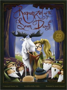 Rapunzel and the Seven Dwarfs: A Maynard Moose Tale