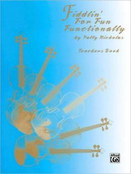 Fiddlin' for Fun Functionally: Teachers Book