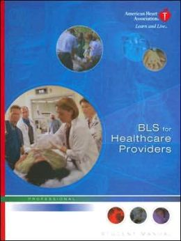 BLS for Healthcare Providers with Cdrom (Basic Life Support)