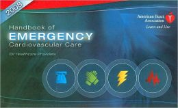 Handbook of Emergency Cardiovascular Care 2008 : For Healthcare Providers