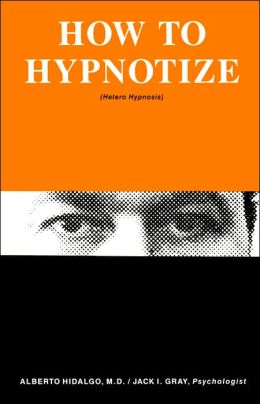 How to Hypnotize: Hetero Hypnosis (Living with Hypnosis Series)