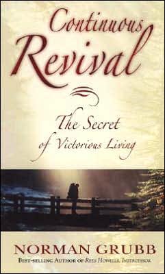 Continuous Revival: The Secret of Virtuous Living