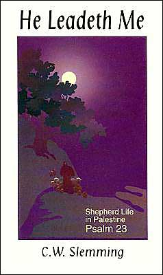 He Leadeth me: Shepherd Life in Palestine-Psalm 23