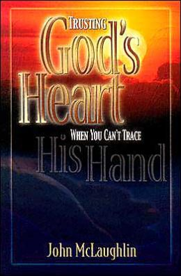 Trusting God's Heart When You Can't Trace His Hand