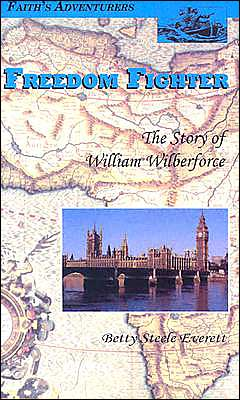 Freedom Fighter: The Story of William Wilberforce