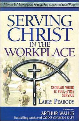 Serving Christ in the Workplace