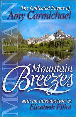 Mountain Breezes: The Collected Poems of Amy Carmichael