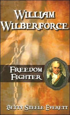 William Wilberforce: Freedom Fighter