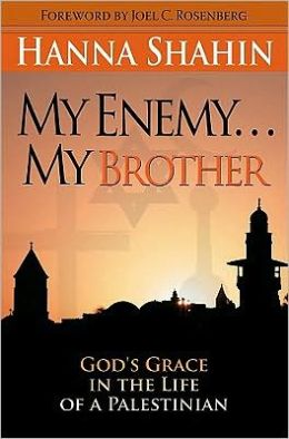 My Enemy ... My Brother: God's Grace in the Life of a Palestinian