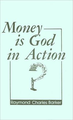 Money Is God in Action