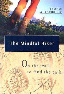 The Mindful Hiker: On the Trail to Find Out