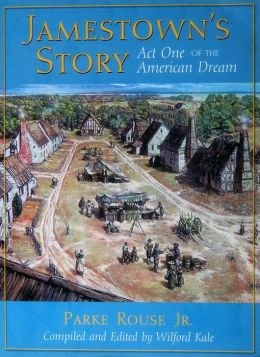 Jamestown's Story: Act One of the American Dream