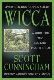 Book Cover Image. Title: Wicca:  A Guide for the Solitary Practitioner, Author: Scott Cunningham