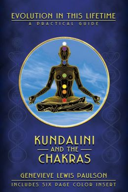 Kundalini & the Chakras: Evolution in this Lifetime