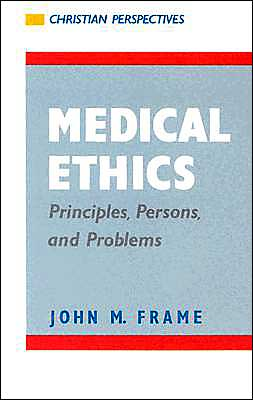 Medical Ethics: Principles, Persons and Problems