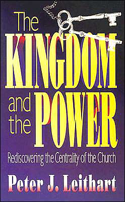 Kingdom and the Power: Rediscovering the Centrality of the Church