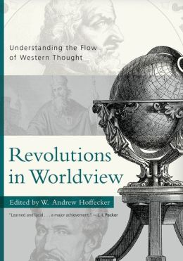Revolutions in Worldview: Understanding the Flow of Western Thought