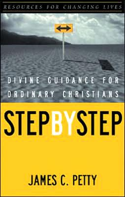 Step by StepResources for Changing Lives Series): Divine Guidance for Ordinary Christians