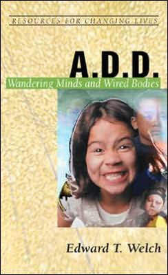 A. D. D.: Wandering Minds and Wired Bodies
