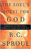 Soul's Quest for God: Satisfying the Hunger for Spiritual Communion with God