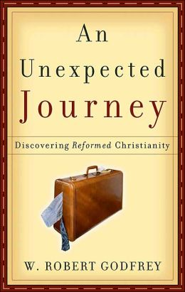 Unexpected Journey: Discovering Reformed Christianity