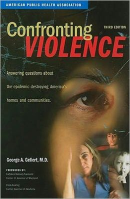 Confronting Violence: Answers to Questions about the Epidemic Destroying America's Homes and Communities