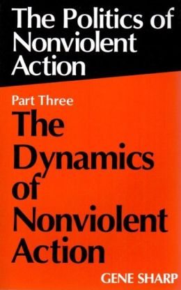 The Politics of Nonviolent Action (Part 3): The Dynamics of Nonviolent Action (Extending Horizons Series)