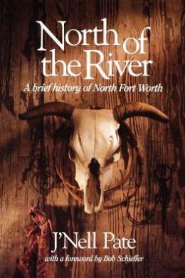 North of the River: A Brief History of North Fort Worth