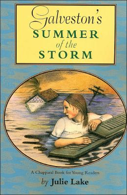 Galveston's Summer of the Storm (Chapparal Books for Young Readers Series)